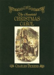 Cover of: The annotated Christmas carol | by Charles Dickens ; illustrated by John Leech ; with an introduction, notes, and bibliography by Michael Patrick Hearn.