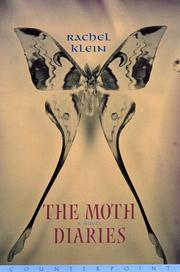Cover of: The moth diaries | Rachel Klein