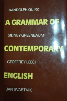 A Grammar of contemporary English by Randolph Quirk, Sidney Greenbaum, Geoffrey Leech, Jan Svartvik