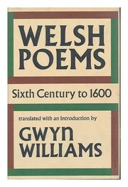 Cover of: Welsh poems, sixth century to 1600