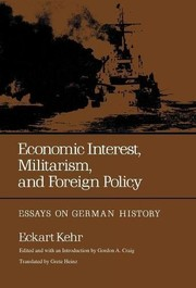 Cover of: Economic interest, militarism, and foreign policy | Kehr, Eckart