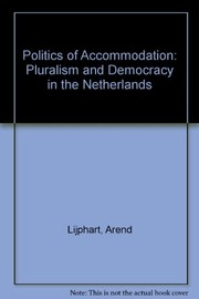 Cover of: The politics of accommodation | Arend Lijphart