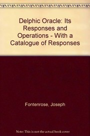 Cover of: The Delphic oracle, its responses and operations, with a catalogue of responses | Joseph Eddy Fontenrose