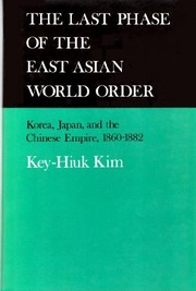 Cover of: The last phase of the East Asian world order