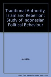 Cover of: Traditional authority, Islam, and rebellion | Karl D. Jackson