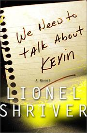 Cover of: We need to talk about Kevin: A Novel (P.S.)
