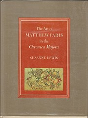Cover of: The art of Matthew Paris in theChronica majora | Lewis, Suzanne.