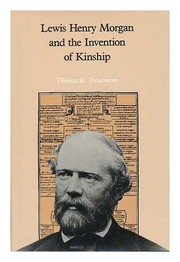Cover of: Lewis Henry Morgan and the invention of kinship | Thomas R. Trautmann