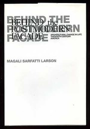 Cover of: Behind the postmodern facade | Magali Sarfatti Larson