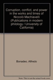 Cover of: Corruption, conflict, and power in the works and times of Niccolò Machiavelli. | Alfredo Bonadeo