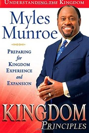 Cover of: Kingdom Principles: Preparing for Kingdom Experience and Expansion (Understanding the Kingdom)