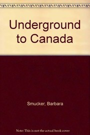 Cover of: Underground to Canada