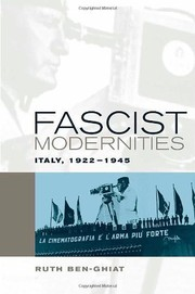 Cover of: Fascist Modernities: Italy, 1922-1945 (Studies on the History of Society and Culture Book 42)