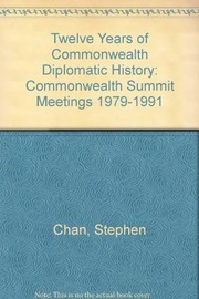 Cover of: Twelve years of Commonwealth diplomatic history | Stephen Chan