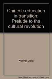 Cover of: Chinese education in transition | Julia Kwong