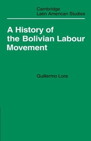 Cover of: A History of the Bolivian Labour Movement 1848-1971 (Cambridge Latin American Studies)