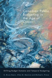 Cover of: Canadian Public Budgeting in the Age of Crises: Shifting Budgetary Domains and Temporal Budgeting