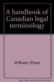 Cover of: A handbook of Canadian legal terminology | Flynn, William J.