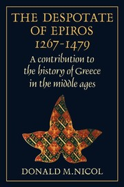 Cover of: The Despotate of Epiros 1267-1479: A Contribution to the History of Greece in the Middle Ages | Donald Nicol