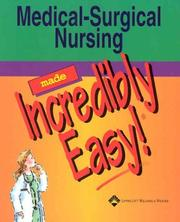 Cover of: Medical-Surgical Nursing Made Incredibly Easy!