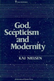 Cover of: God, scepticism, and modernity | Kai Nielsen