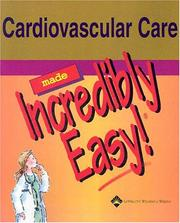 Cover of: Cardiovascular Care Made Incredibly Easy!