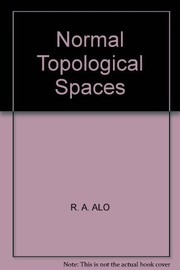 Cover of: Normal topological spaces | Richard A. AloМЂ