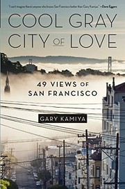 Cover of: Cool Gray City of Love: 49 Views of San Francisco