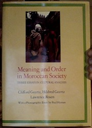 Cover of: Meaning and Order in Moroccan Society: Three Essays in Cultural Analysis
