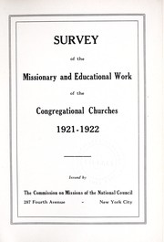 Cover of: Survey of the missionary and educational work of the Congregational Churches, 1921-1922 | National Council of the Congregational Churches of the United States. Commission on the Congregational World Movement