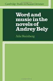 Cover of: Word and music in the novels of Andrey Bely | Ada Steinberg