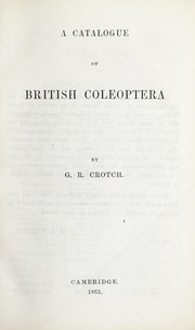 Cover of: A catalogue of British Coleoptera. | George Robert Crotch
