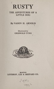 Cover of: Rusty, the adventures of a little dog | Nason H. Arnold