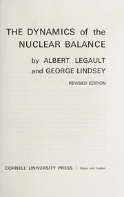 Cover of: The dynamics of the nuclear balance | Albert Legault