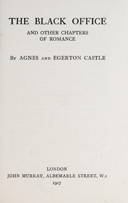 Cover of: The black office and other chapters of romance | Agnes Castle