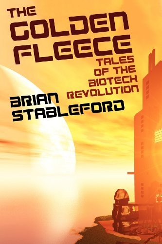 The Golden Fleece and Other Tales of the Biotech Revolution by Brian Stableford
