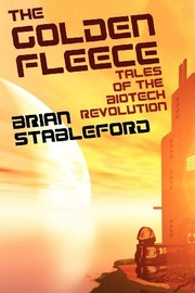 Cover of: The Golden Fleece and Other Tales of the Biotech Revolution | Brian Stableford