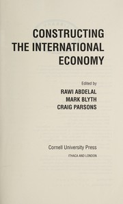Cover of: Constructing the international economy |