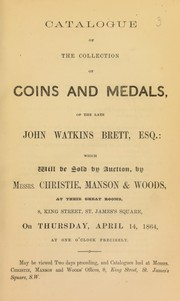Cover of: Catalogue of the collection of coins and medals of the late John Watkins Brett, Esq. ... | Christie, Manson & Woods