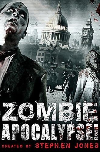 Zombie Apocalypse! by Peter Atkins, Pat Cadigan, Peter Crowther