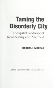 Cover of: Taming the disorderly city