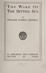 Cover of: The wake of the setting sun | Stowell, William Averill