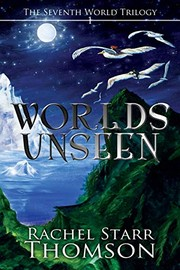 Cover of: Worlds Unseen (Seventh World Trilogy)