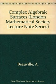 Cover of: Complex algebraic surfaces. | A. Beauville
