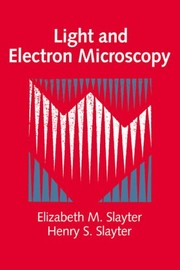 Cover of: Light and electron microscopy | Elizabeth M. Slayter