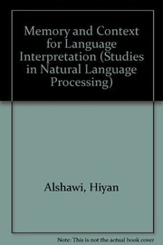 Cover of: Memory and context for language interpretation | Hiyan Alshawi