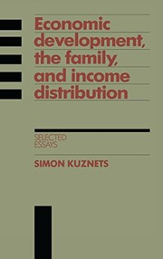 Cover of: Economic development, the family, and income distribution | Simon Smith Kuznets