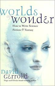 Cover of: Worlds of wonder: how to write science fiction & fantasy