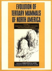 Cover of: Evolution of Tertiary Mammals of North America: Volume 1, Terrestrial Carnivores, Ungulates, and Ungulate like Mammals