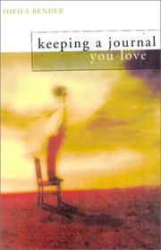 Cover of: Keeping a journal you love | Sheila Bender